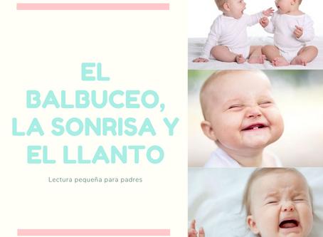 EL BALBUCEO, LA SONRISA Y EL LLANTO