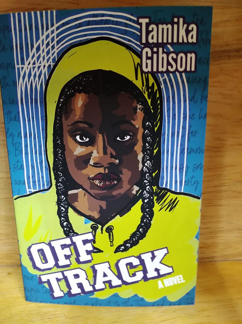 Off Track by Tamika Gibson