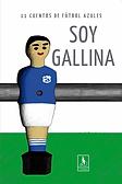 Soy Gallina 1 Cuentos de fútbol de Millo