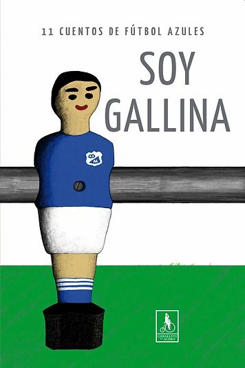 Soy Gallina | Cuentos de fútbol de Millonarios