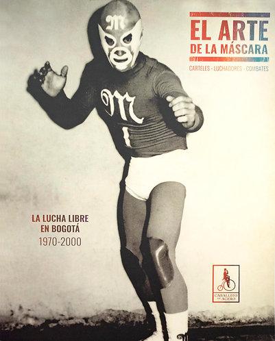 El Arte de la Máscara | Archivo fotográfico lucha libre en Bogotá portada
