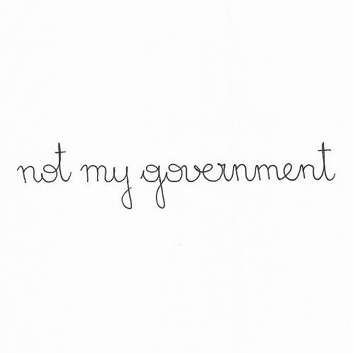 Baby Not My Government