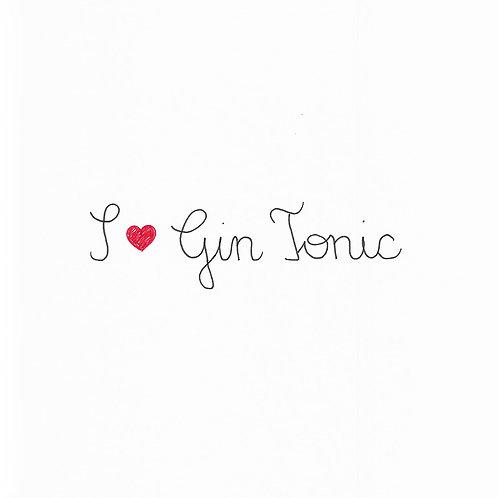 I love Gin Tonic