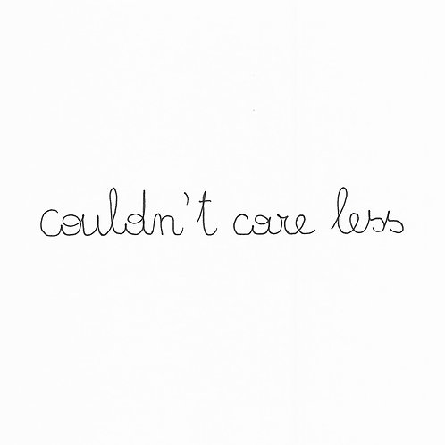Couldn`t Care Less