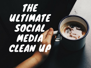The Ultimate Social Media Clean Up