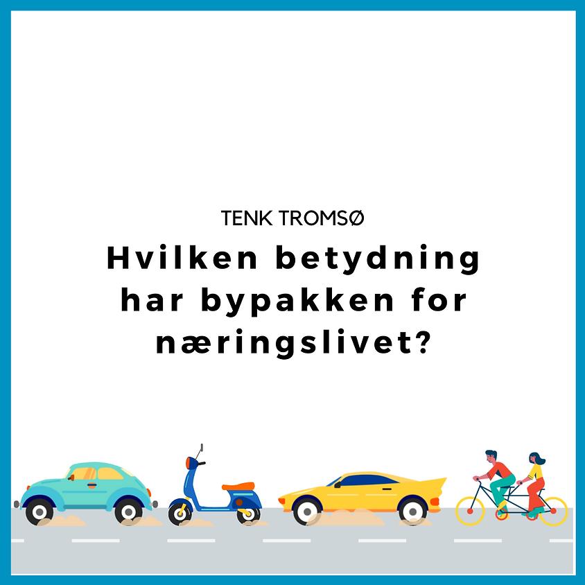 Frokostmøte Tenk Tromsø - Hvilken betydning har bypakken for næringslivet?