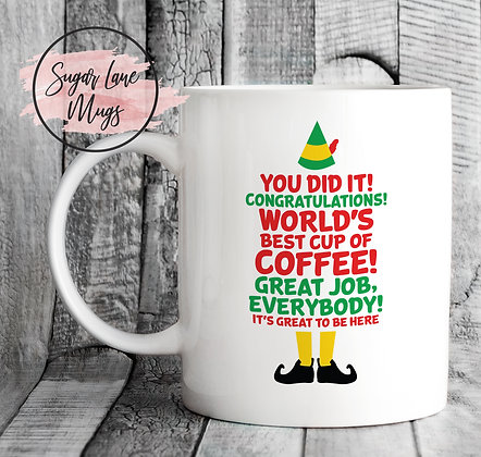 You Did It Congratulations Worlds Best Coffee Elf Quote Mug
