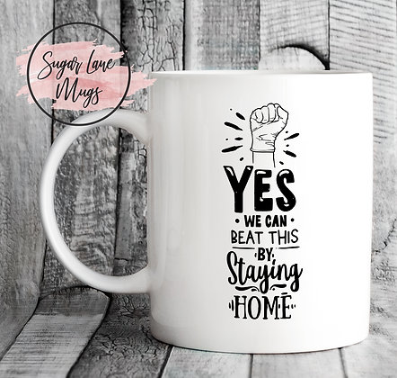Yes We Cant Beat This By Staying at Home NHS Mug