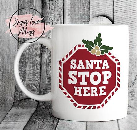 Santa Stop Here Christmas Mug