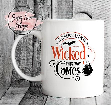 Something Wicked This Way Comes Halloween Mug