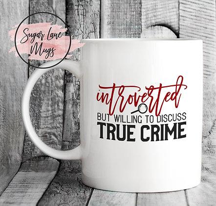 Willing to Discuss True Crime Mug