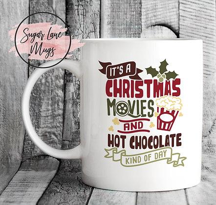 Its a Christmas Movies and Hot Chocolate Kind of Day Mug