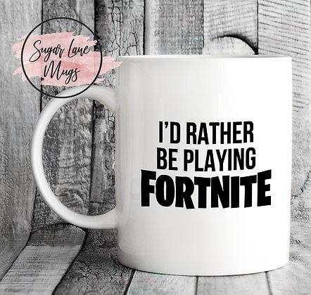 Id Rather Be Playing Fortnite Mug