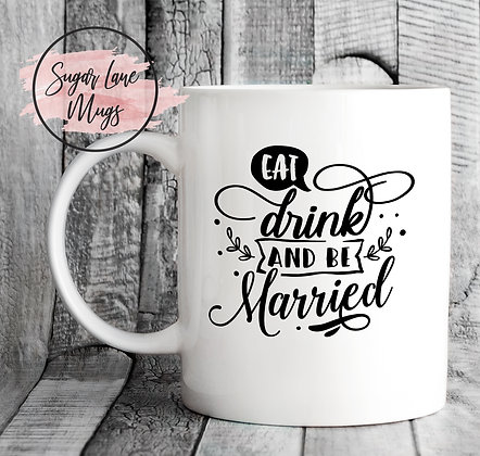 Eat Drink and Be Married Wedding Mug