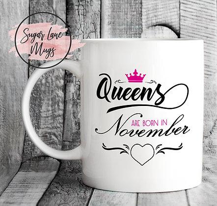 Queens Are Born in November Mug
