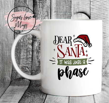 Dear Santa It Was Just a Phase Christmas Mug