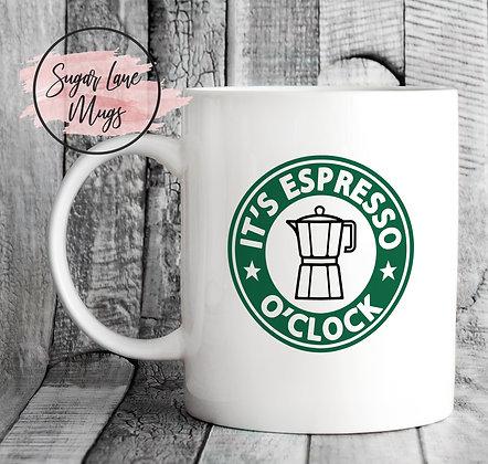 It's Expresso O'Clock Starbucks Style Mug