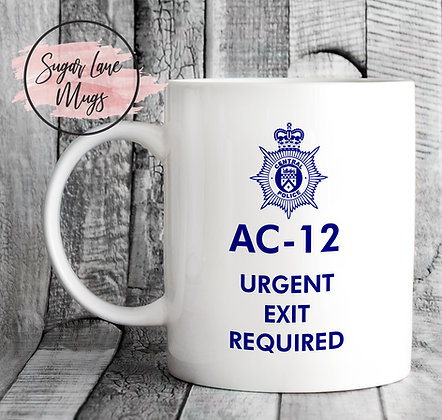 AC-12 Line of Duty Urgent Exit Required Mug