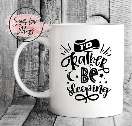 I'd Rather Be Sleeping Mug