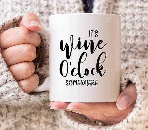 It's Wine O'Clock Somewhere Mug