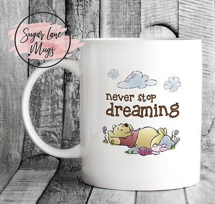Never Stop Dreaming Winnie The Pooh Mug