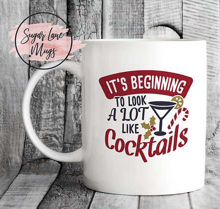 Its Beginning To Look a lot Like Cocktails Mug
