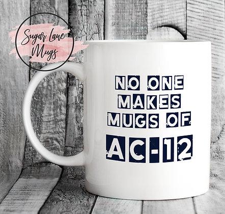 No One Makes Mugs of AC-12 Line of Duty Mug