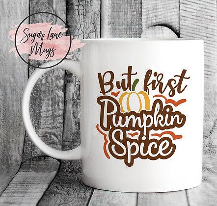 But First Pumpkin Spice Mug