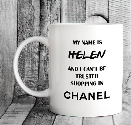 Personalised My Name Is and I Can't Be Trusted Shopping in Chanel Mug