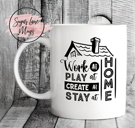 Work, Play, Create, Stay at Home NHS Mug