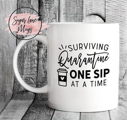 Surviving Quarantine One Sip at a Time Coffee Mug