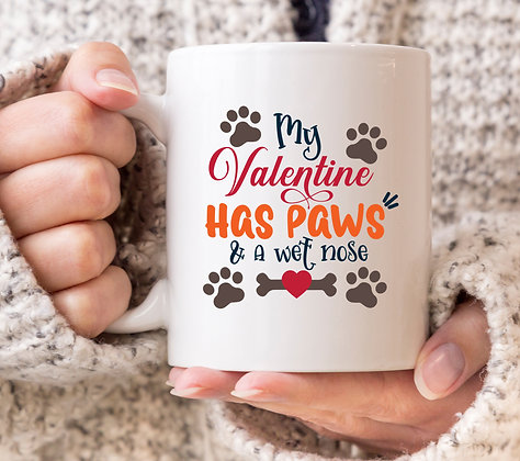 My Valentine Has Paws and a Wet Nose Mug