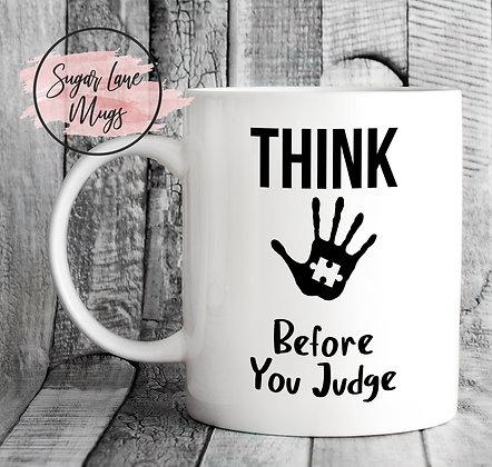 Austim Think Before You Judge Mug