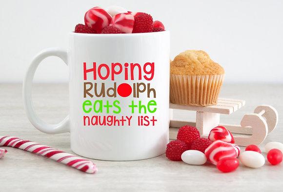 Hoping Rudolph Eats The Naughty List Christmas Mug