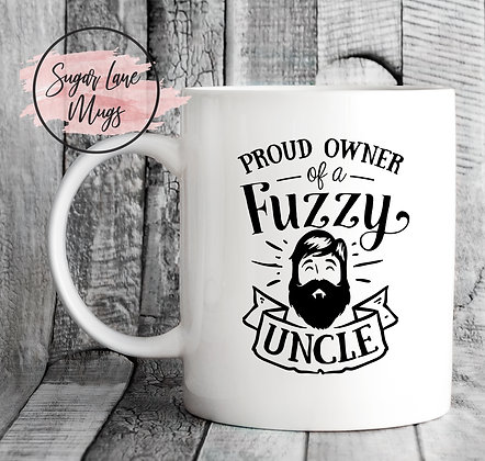 Proud Owner of a Fuzzy Uncle Mug