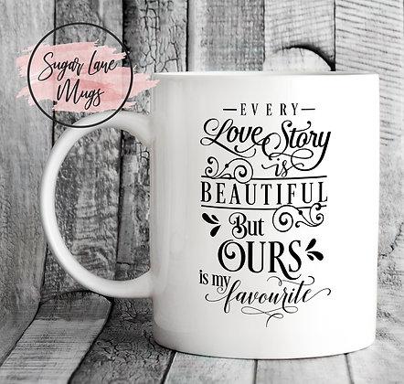 Every Love Story Quote Wedding Mug