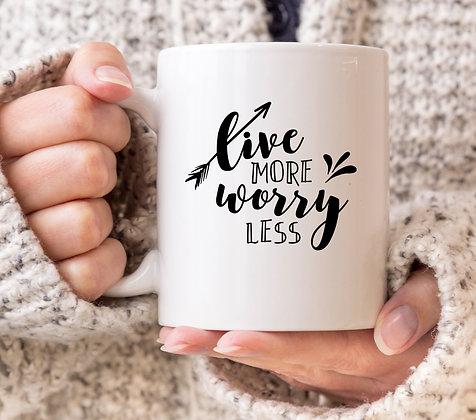 Live More Worry Less Mug