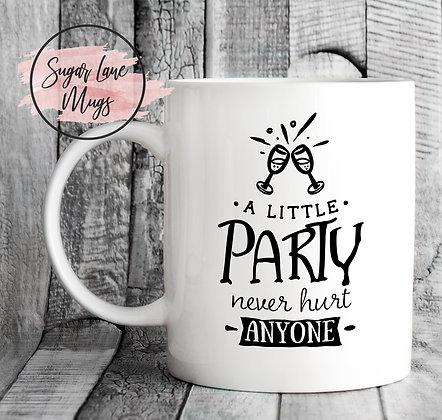 A Little Party Never Hurt Anyone Wedding Mug
