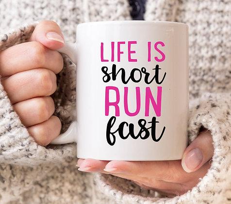 Life Is Short Run Fast Mug
