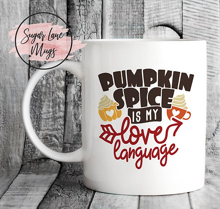 Pumpkin Spice is My Love Language Mug