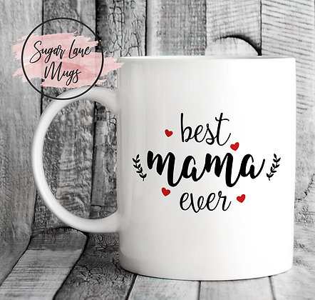 Best Mama Ever Mothers Day Mug