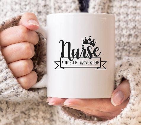 Nurse A Title Just Above Queen Grey's Anatomy Mug