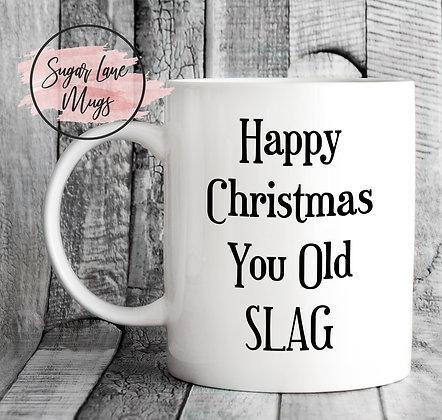 Happy Christmas You Old Slag Mug