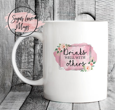 Drinks Well With Others Floral Mug