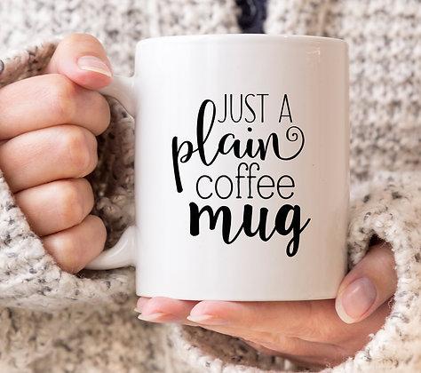 Just a Plain Coffee Mug