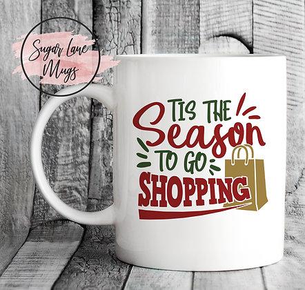 Tis The Season to Go Shopping Christmas Mug