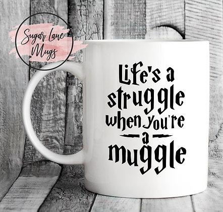 Lifes a Struggle When Youre a Muggle Harry Potter Mug