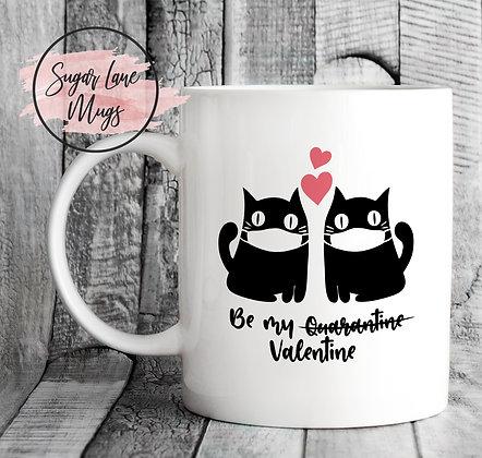 Be My Quaratine Valentine Mug