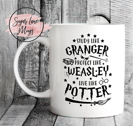 Study Like Granger, Protect Like Weasley Live Like Potter Mug