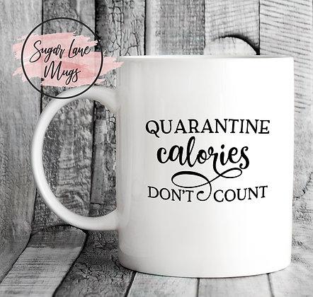 Quarantine Calories Dont Count Mug